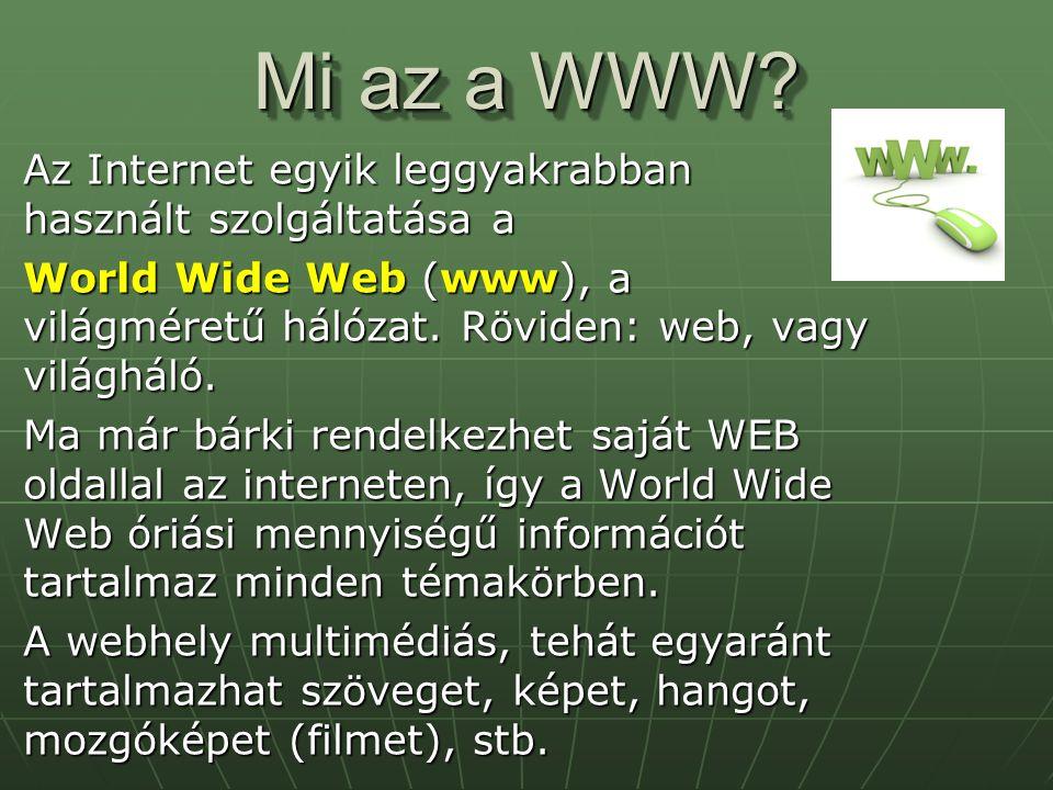Mi az a WWW Az Internet egyik leggyakrabban használt szolgáltatása a