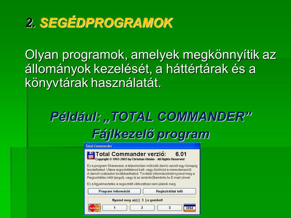 """Például: """"TOTAL COMMANDER"""