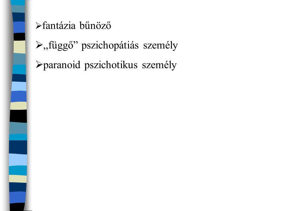"""""""függő pszichopátiás személy paranoid pszichotikus személy"""