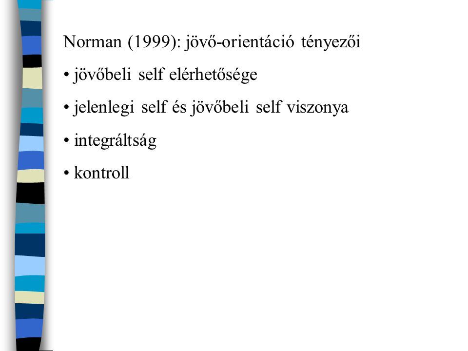 Norman (1999): jövő-orientáció tényezői