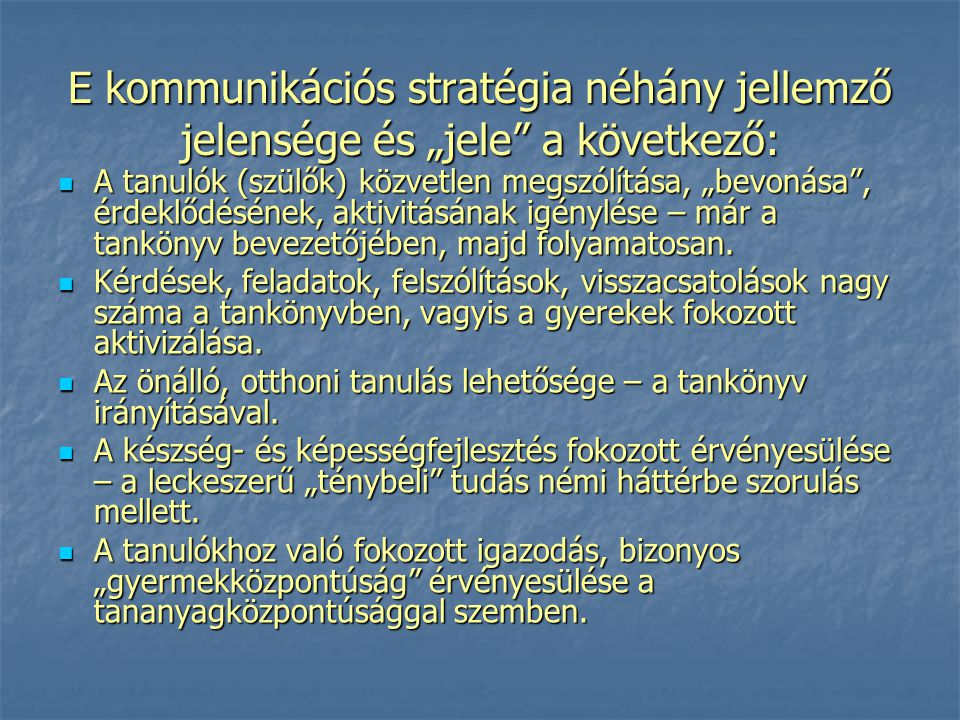 """E kommunikációs stratégia néhány jellemző jelensége és """"jele a következő:"""