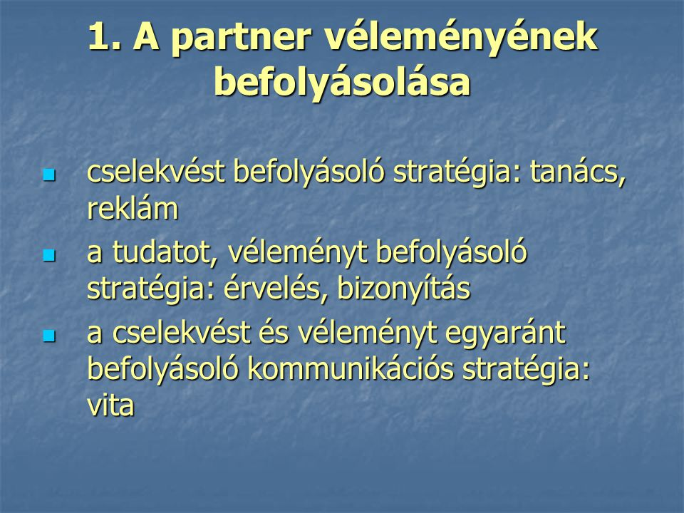1. A partner véleményének befolyásolása