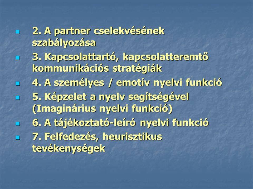 2. A partner cselekvésének szabályozása