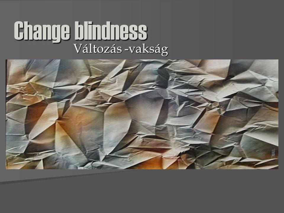 Change blindness Változás -vakság