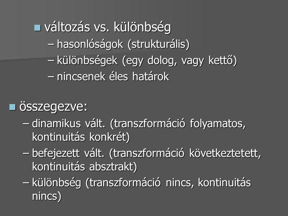 változás vs. különbség összegezve: hasonlóságok (strukturális)