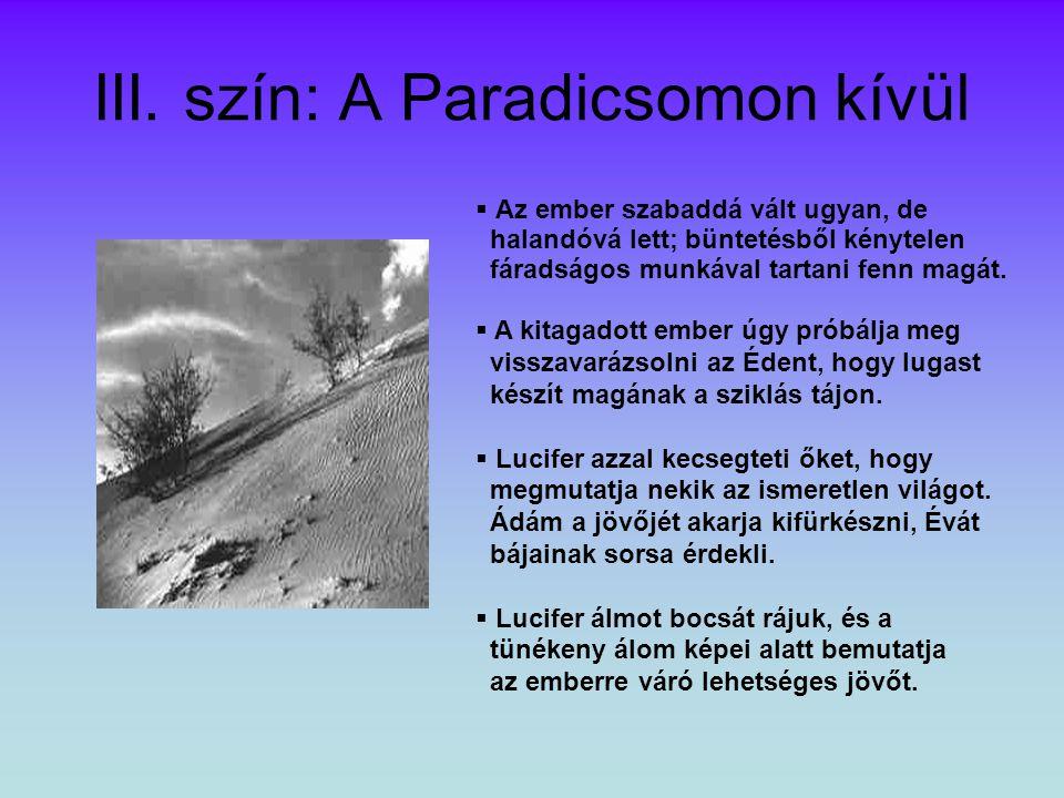 III. szín: A Paradicsomon kívül