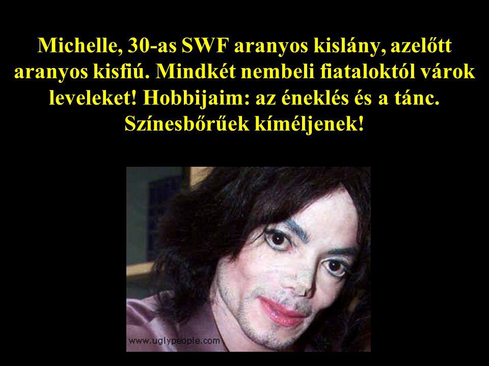 Michelle, 30-as SWF aranyos kislány, azelőtt aranyos kisfiú