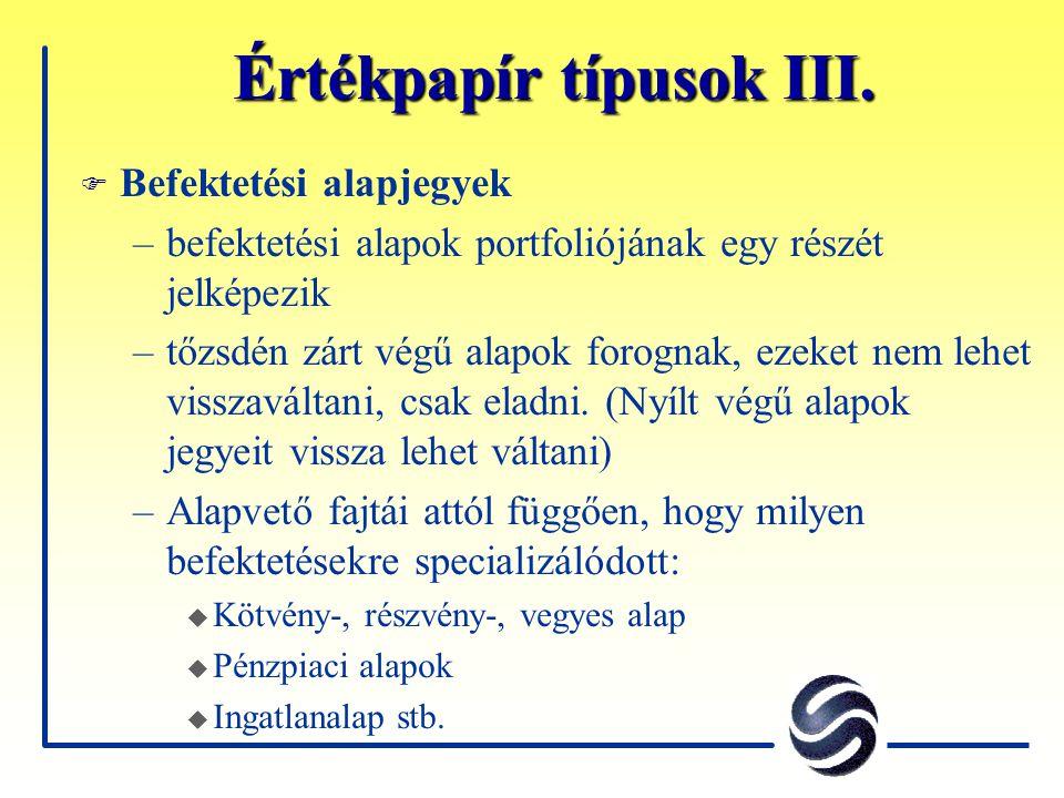 Értékpapír típusok III.