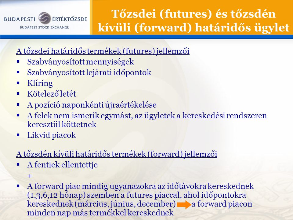 Tőzsdei (futures) és tőzsdén kívüli (forward) határidős ügylet