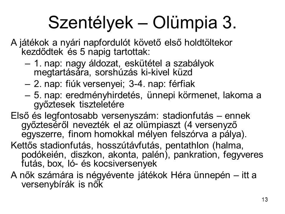 Szentélyek – Olümpia 3. A játékok a nyári napfordulót követő első holdtöltekor kezdődtek és 5 napig tartottak: