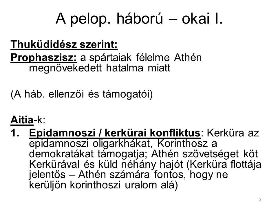 A pelop. háború – okai I. Thuküdidész szerint: