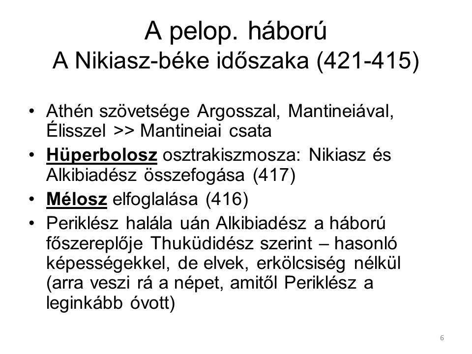 A pelop. háború A Nikiasz-béke időszaka (421-415)