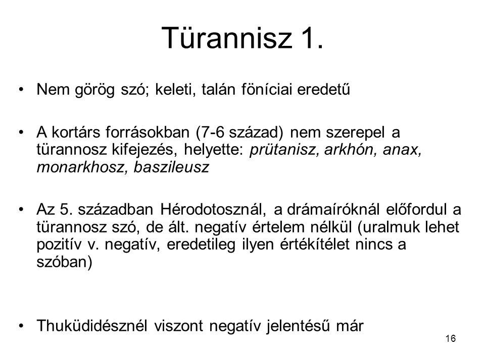 Türannisz 1. Nem görög szó; keleti, talán föníciai eredetű