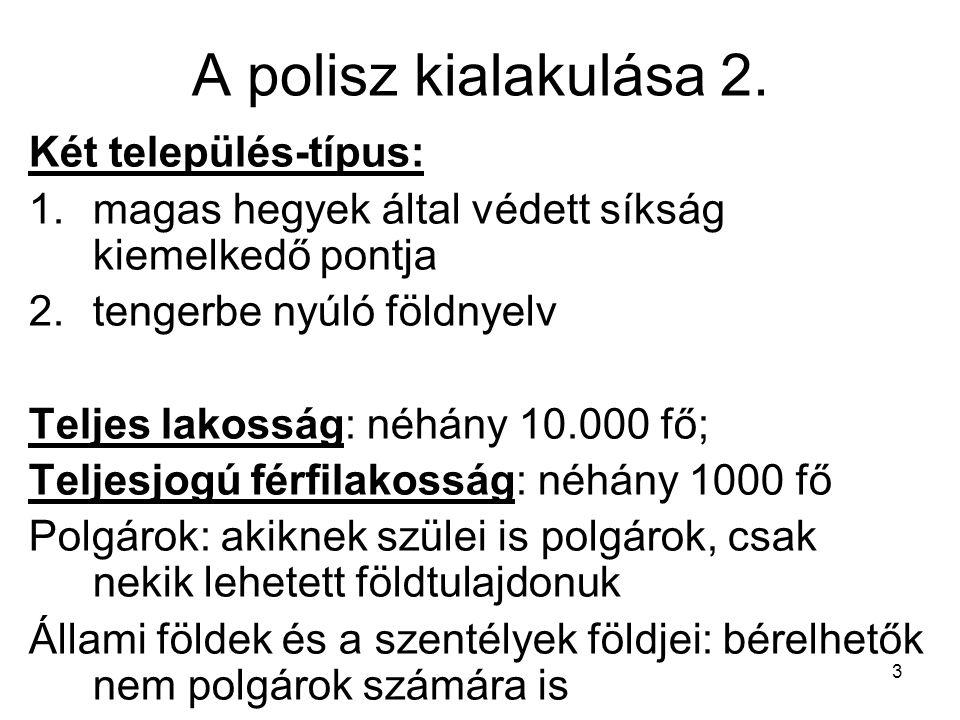 A polisz kialakulása 2. Két település-típus: