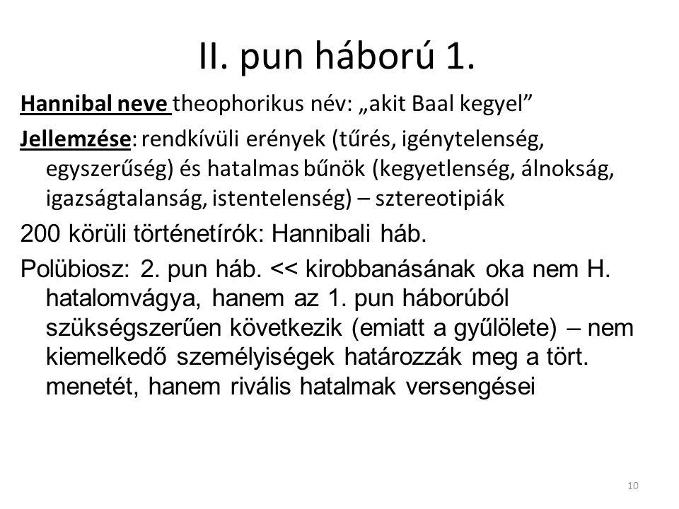 "II. pun háború 1. Hannibal neve theophorikus név: ""akit Baal kegyel"