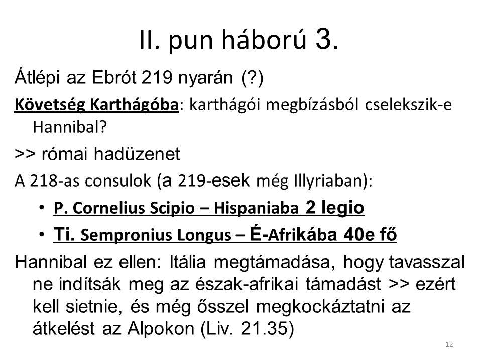 II. pun háború 3. Átlépi az Ebrót 219 nyarán ( )