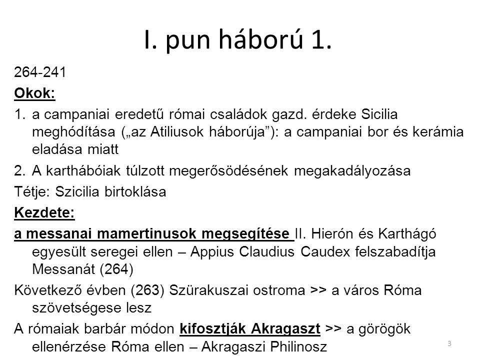 I. pun háború 1. 264-241. Okok: