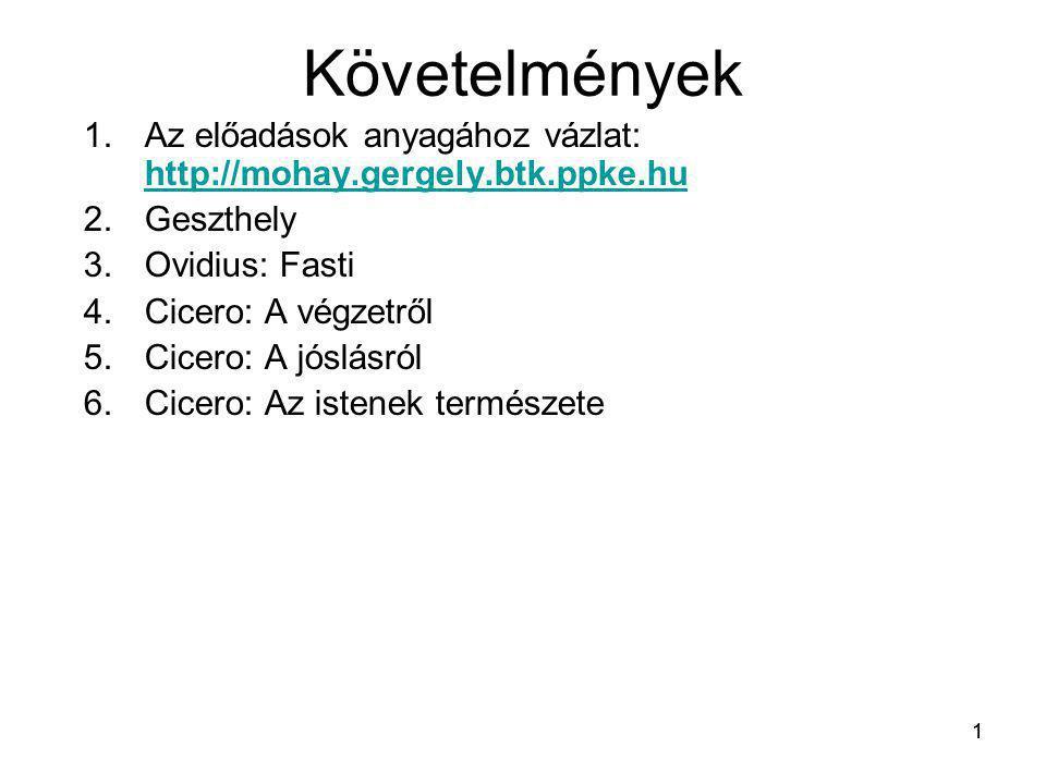 Követelmények Az előadások anyagához vázlat: http://mohay.gergely.btk.ppke.hu. Geszthely. Ovidius: Fasti.