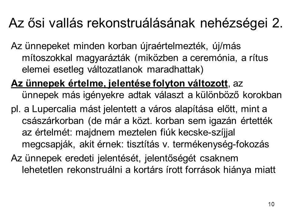 Az ősi vallás rekonstruálásának nehézségei 2.