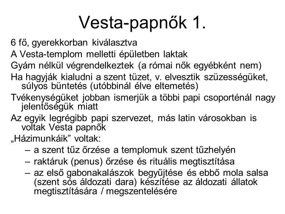 Vesta-papnők 1. 6 fő, gyerekkorban kiválasztva