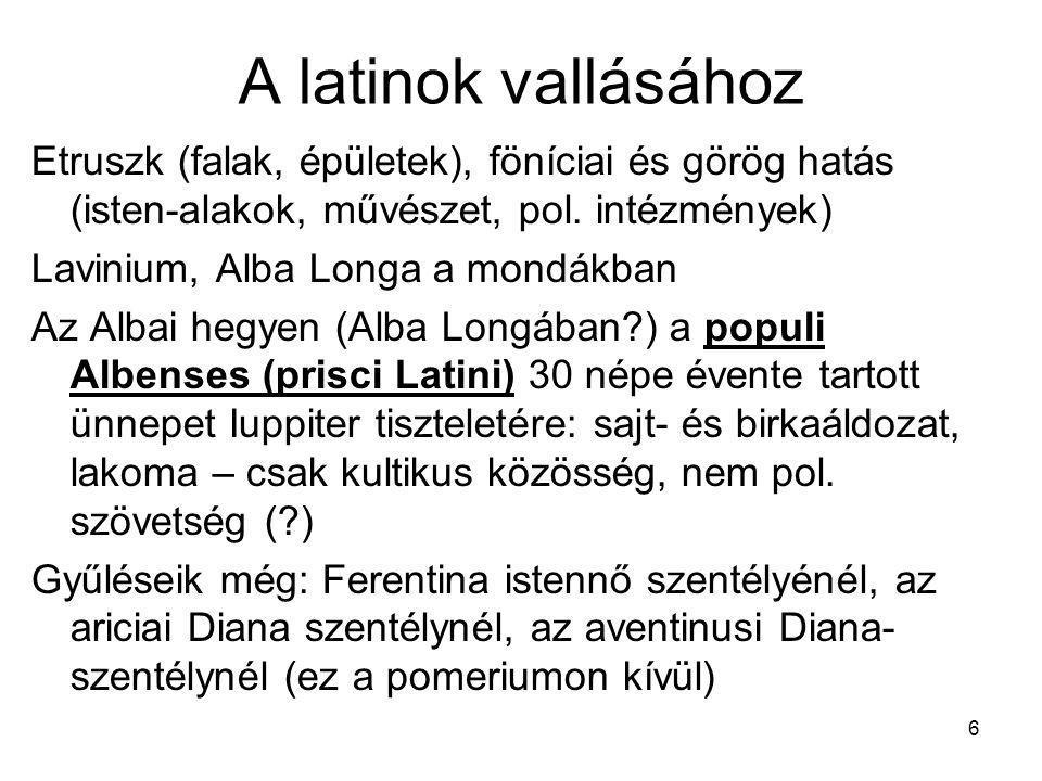 A latinok vallásához Etruszk (falak, épületek), föníciai és görög hatás (isten-alakok, művészet, pol. intézmények)