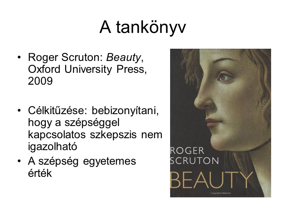 A tankönyv Roger Scruton: Beauty, Oxford University Press, 2009