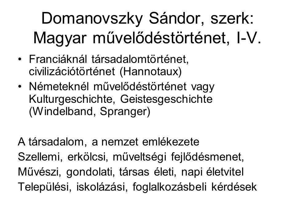 Domanovszky Sándor, szerk: Magyar művelődéstörténet, I-V.