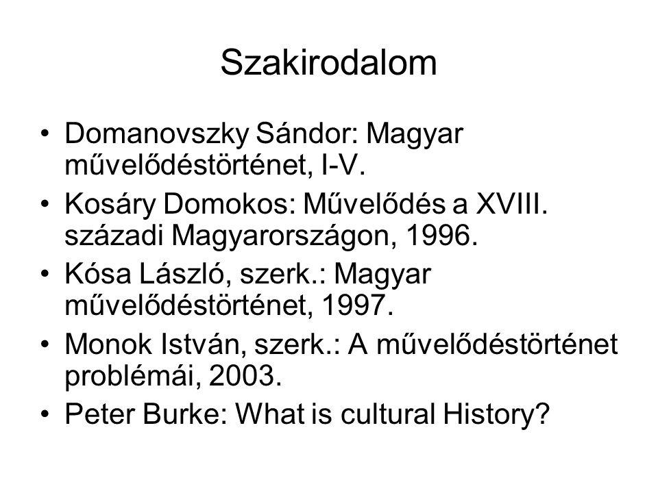 Szakirodalom Domanovszky Sándor: Magyar művelődéstörténet, I-V.
