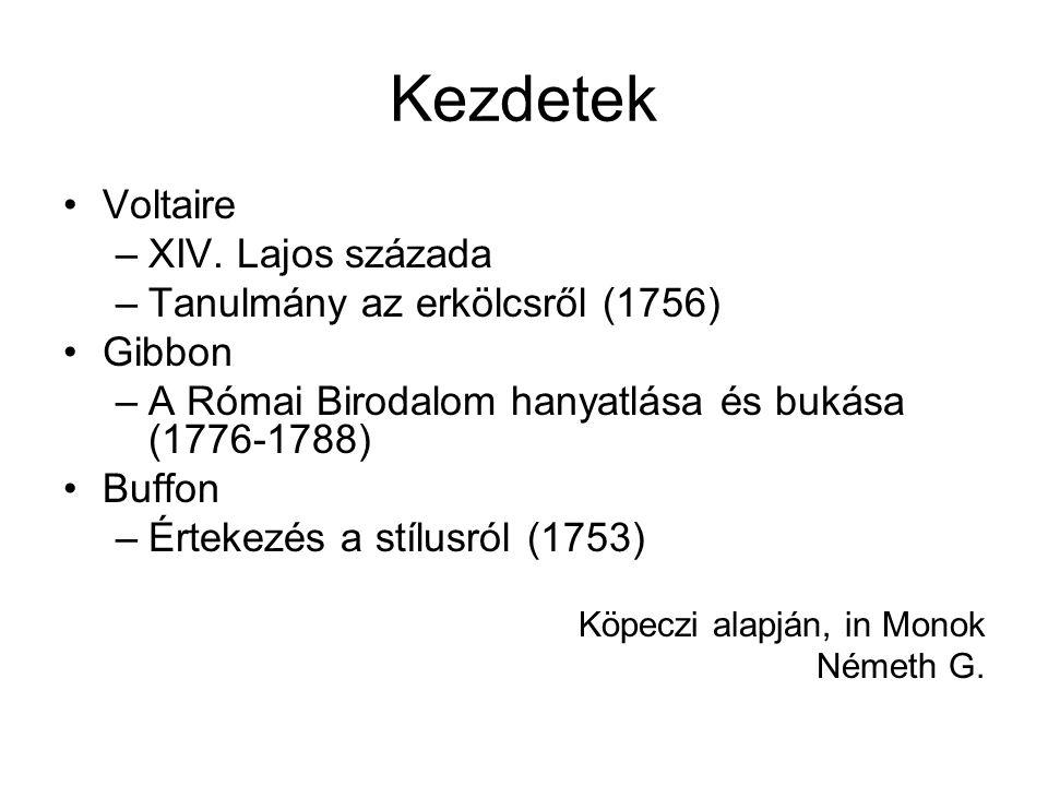 Kezdetek Voltaire XIV. Lajos százada Tanulmány az erkölcsről (1756)