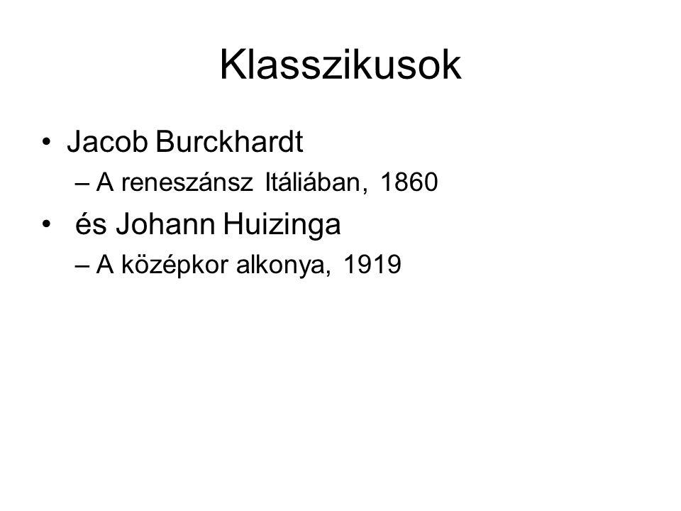 Klasszikusok Jacob Burckhardt és Johann Huizinga