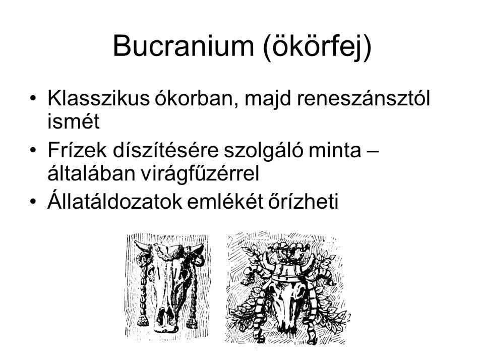 Bucranium (ökörfej) Klasszikus ókorban, majd reneszánsztól ismét