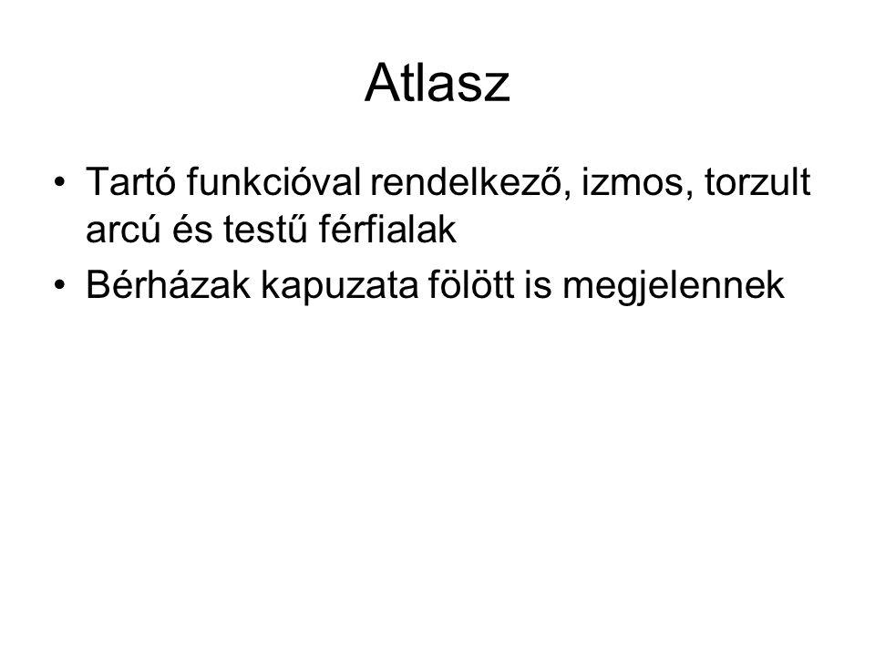 Atlasz Tartó funkcióval rendelkező, izmos, torzult arcú és testű férfialak.