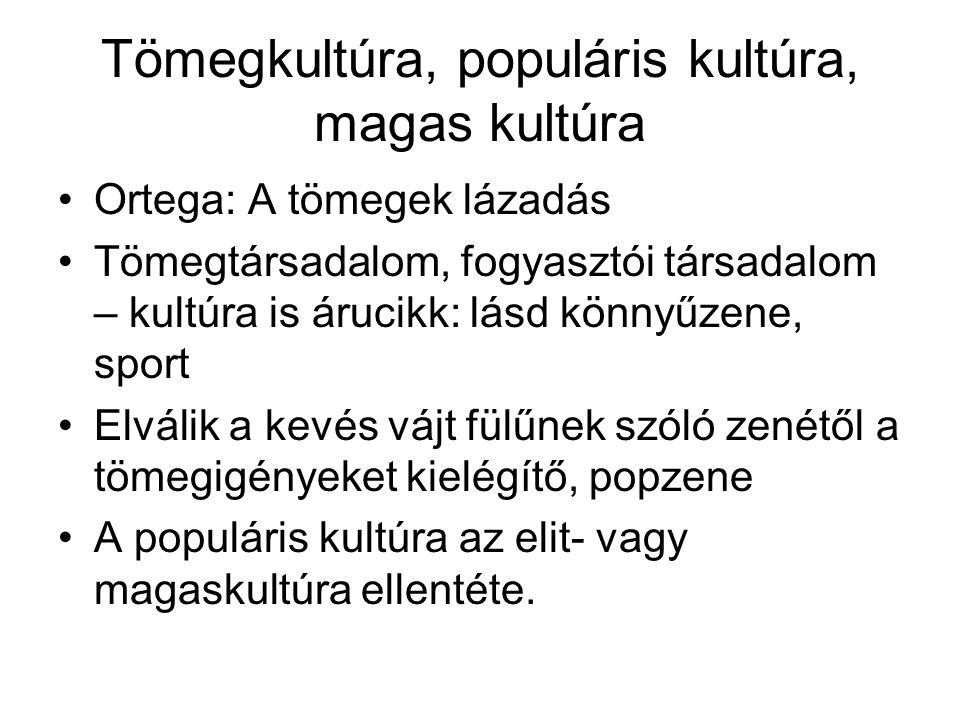 Tömegkultúra, populáris kultúra, magas kultúra