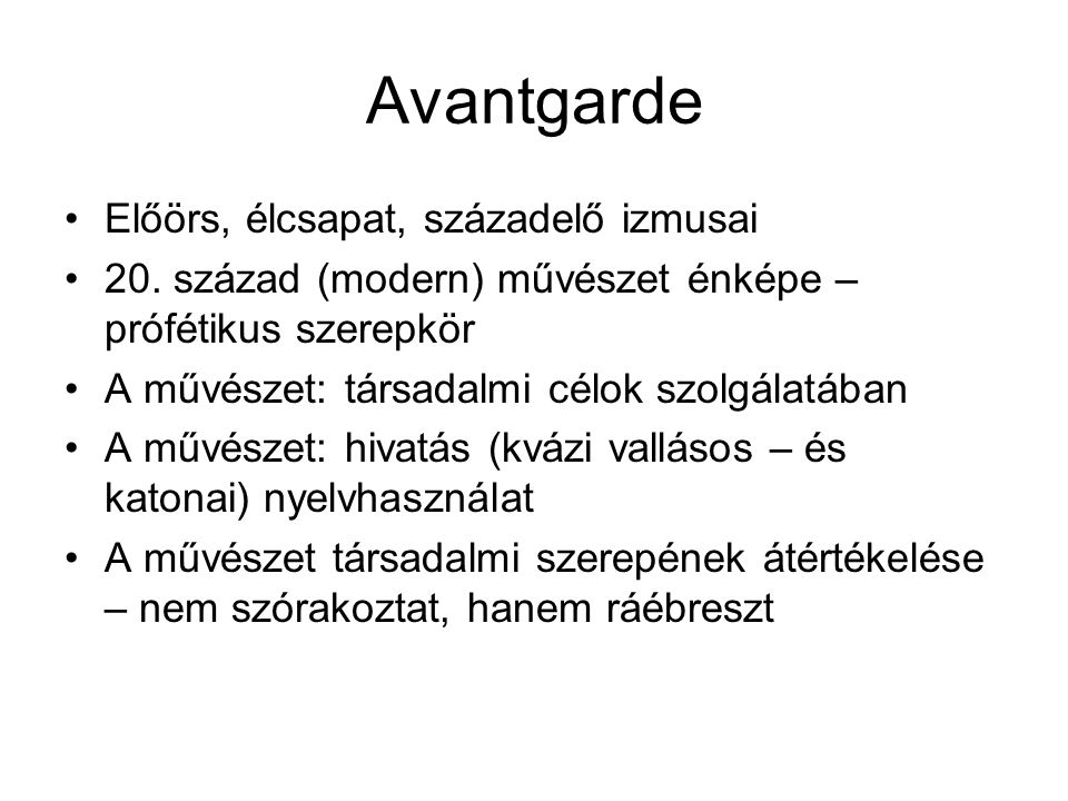 Avantgarde Előörs, élcsapat, századelő izmusai