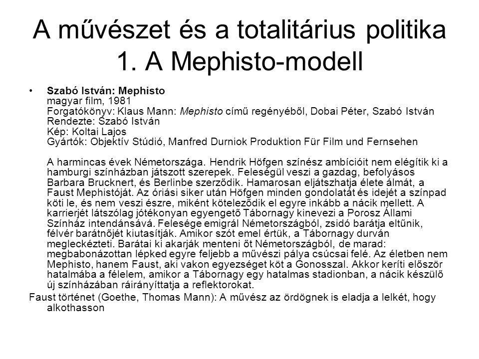 A művészet és a totalitárius politika 1. A Mephisto-modell