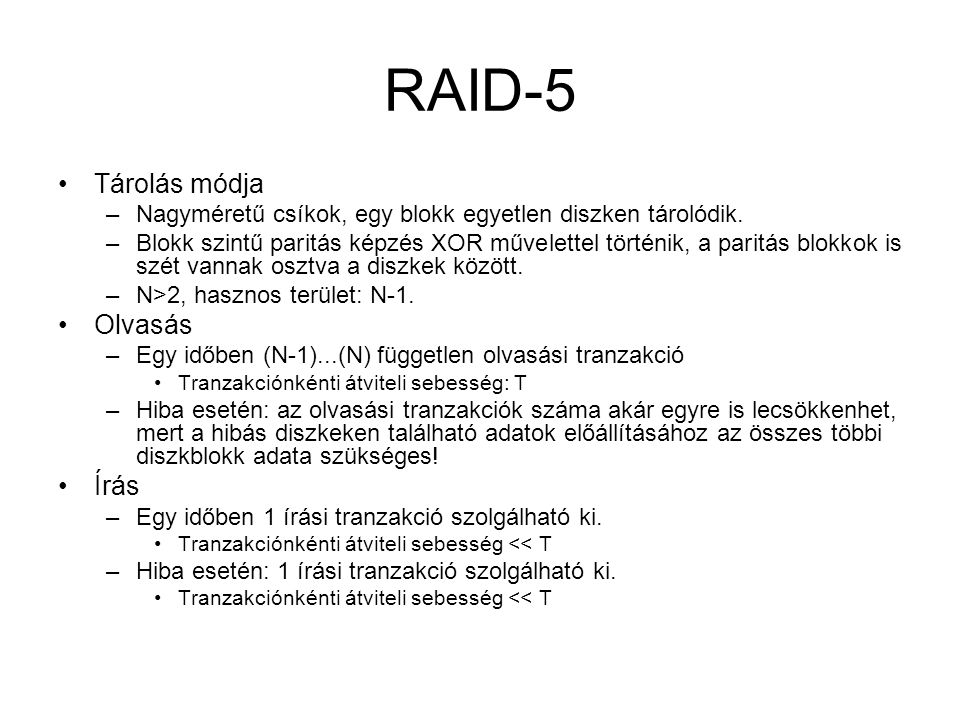 RAID-5 Tárolás módja Olvasás Írás