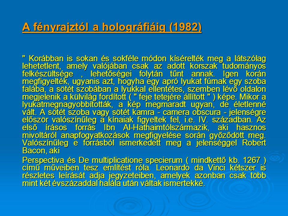 A fényrajztól a holográfiáig (1982)