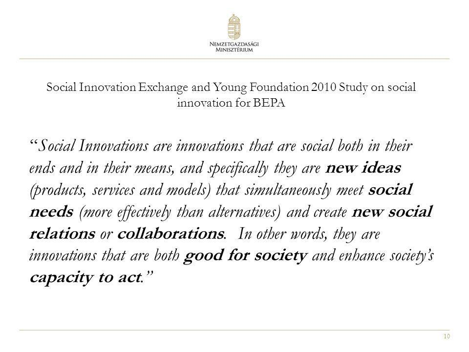 Social Innovation Exchange and Young Foundation 2010 Study on social innovation for BEPA