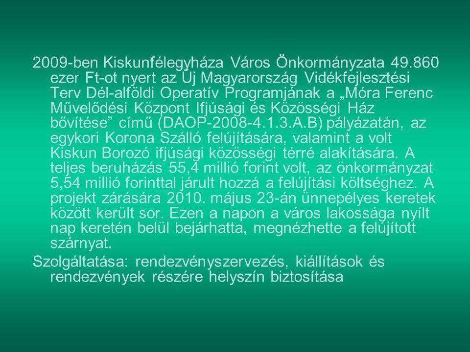 2009-ben Kiskunfélegyháza Város Önkormányzata 49