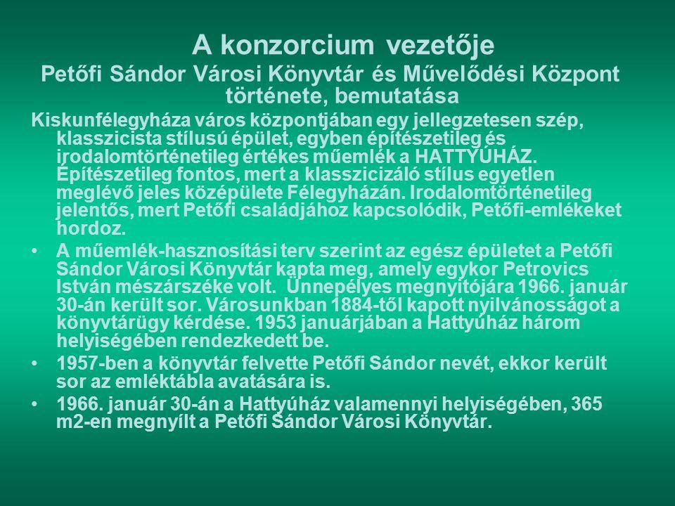 A konzorcium vezetője Petőfi Sándor Városi Könyvtár és Művelődési Központ története, bemutatása.