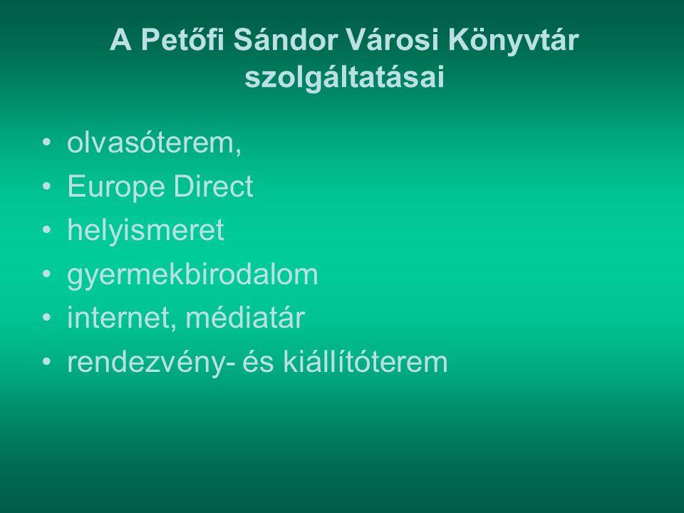 A Petőfi Sándor Városi Könyvtár szolgáltatásai