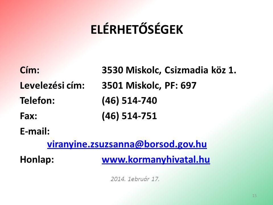 Elérhetőségek Cím: 3530 Miskolc, Csizmadia köz 1.