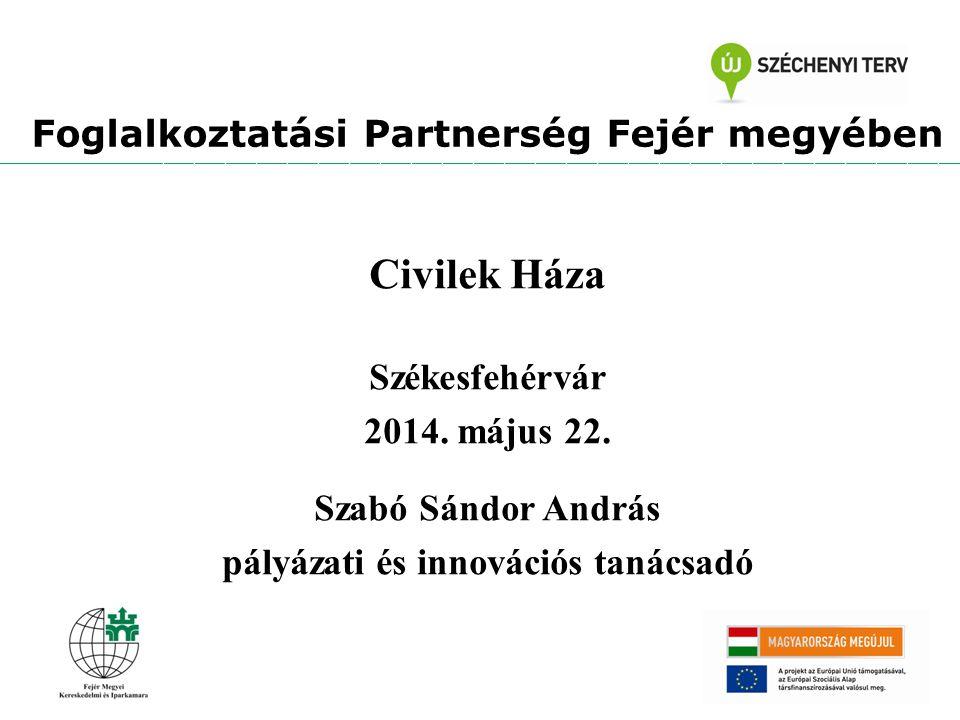 Civilek Háza Foglalkoztatási Partnerség Fejér megyében Székesfehérvár