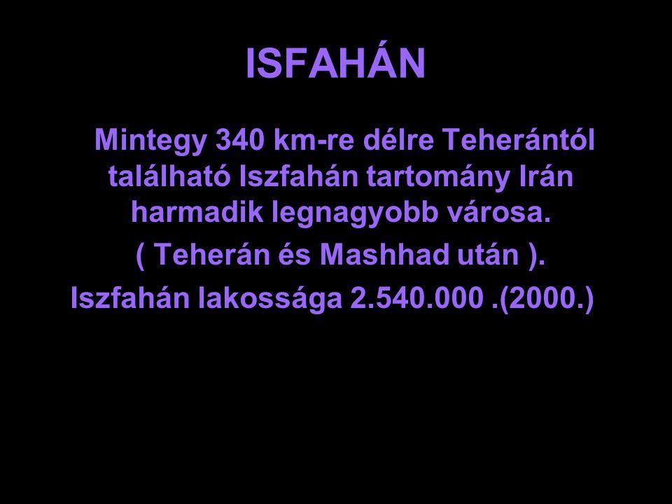 ( Teherán és Mashhad után ).