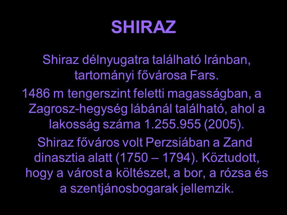 Shiraz délnyugatra található Iránban, tartományi fővárosa Fars.