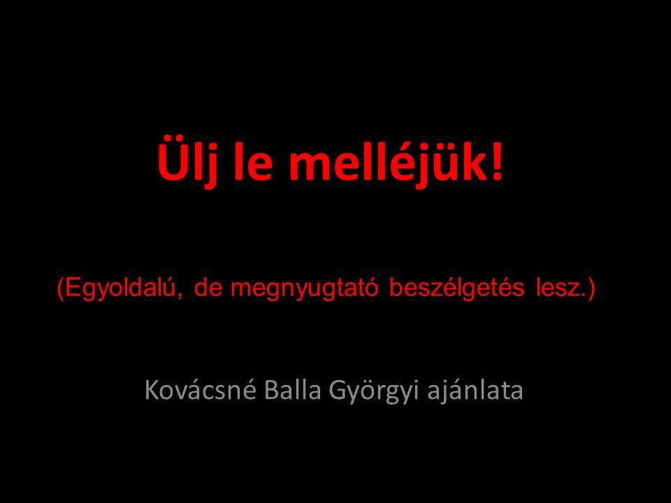 Kovácsné Balla Györgyi ajánlata