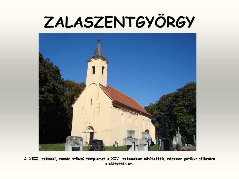 ZALASZENTGYÖRGY A XIII. századi, román stílusú templomot a XIV.