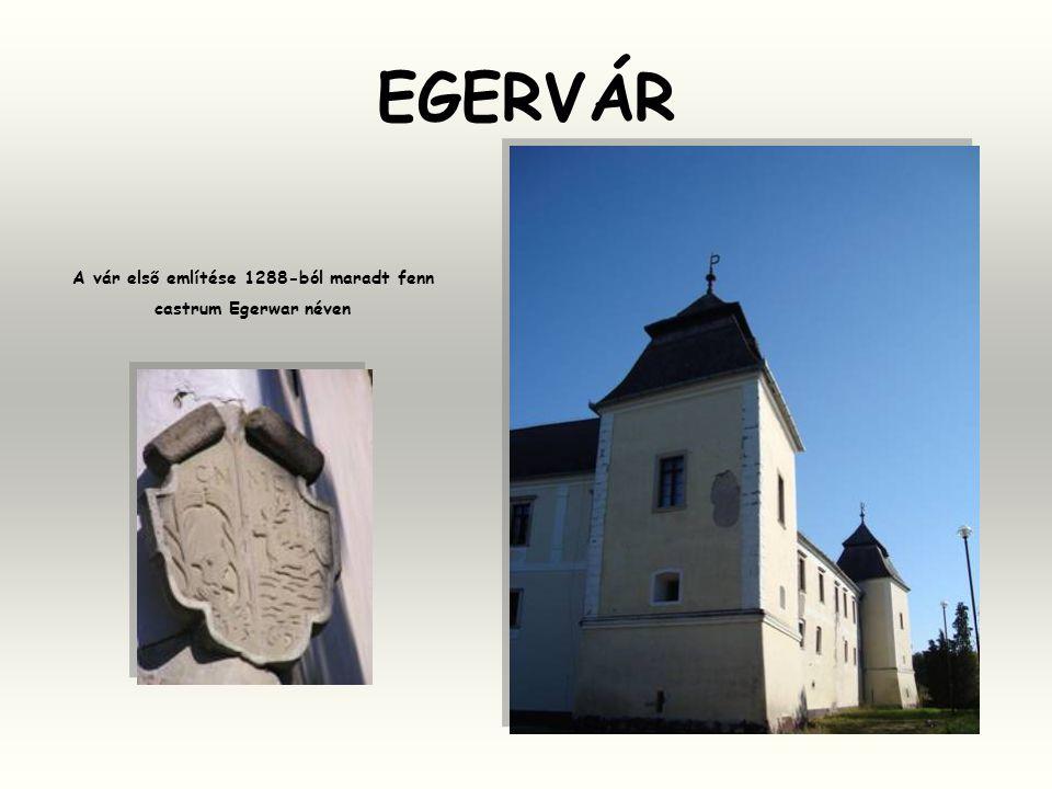 A vár első említése 1288-ból maradt fenn castrum Egerwar néven