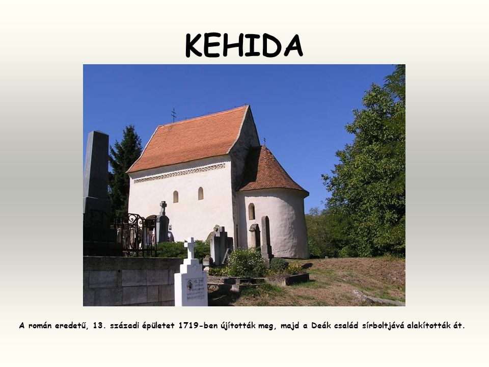 KEHIDA A román eredetű, 13.