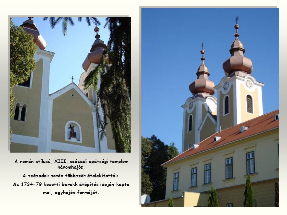A román stílusú, XIII. századi apátsági templom háromhajós,